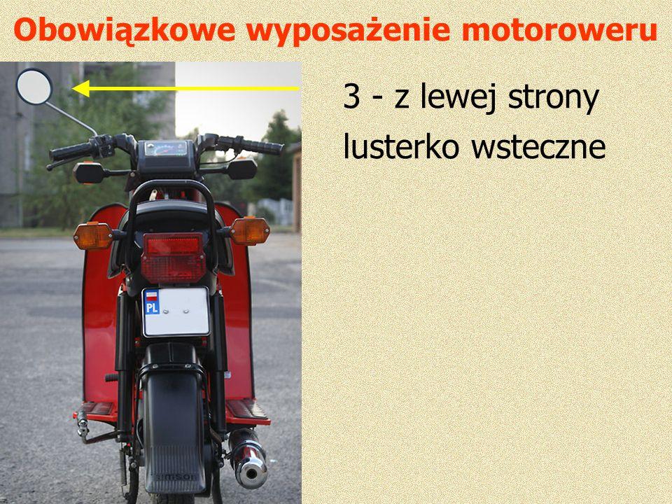 Obowiązkowe wyposażenie motoroweru 3 - z lewej strony lusterko wsteczne