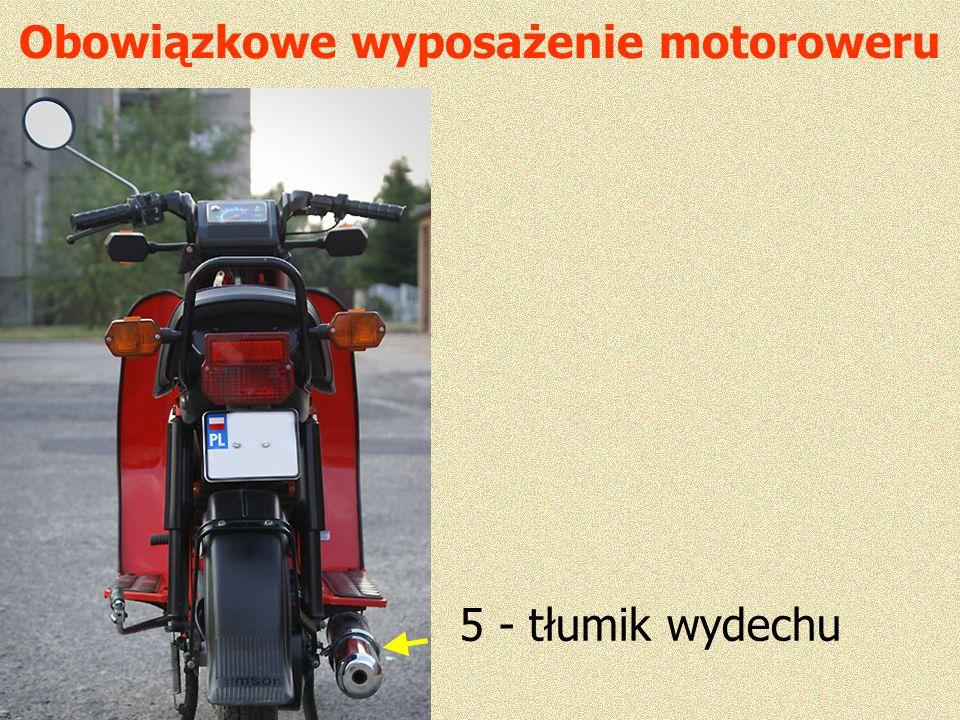 Obowiązkowe wyposażenie motoroweru 5 - tłumik wydechu