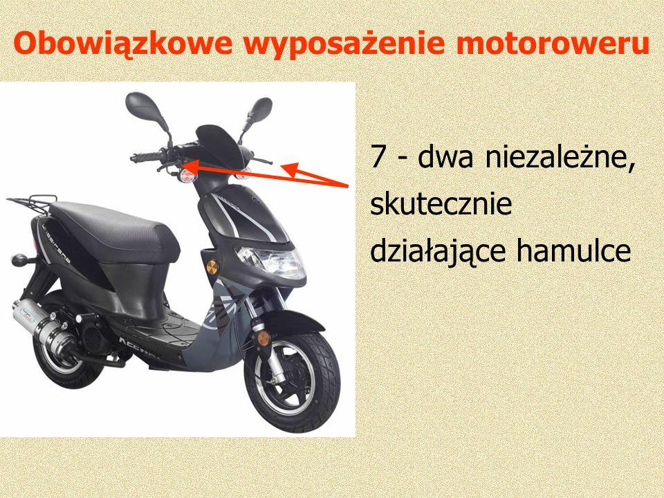 Obowiązkowe wyposażenie motoroweru 7 - dwa niezależne, skutecznie działające hamulce