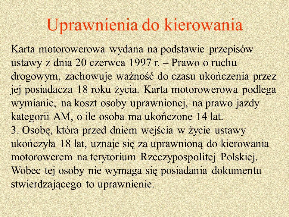 Uprawnienia do kierowania Karta motorowerowa wydana na podstawie przepisów ustawy z dnia 20 czerwca 1997 r.
