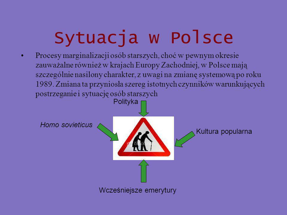 Sytuacja w Polsce Procesy marginalizacji osób starszych, choć w pewnym okresie zauważalne również w krajach Europy Zachodniej, w Polsce mają szczególnie nasilony charakter, z uwagi na zmianę systemową po roku 1989.