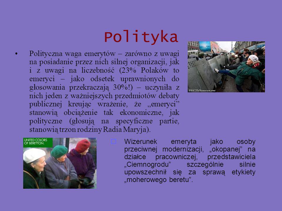 Polityka Polityczna waga emerytów – zarówno z uwagi na posiadanie przez nich silnej organizacji, jak i z uwagi na liczebność (23% Polaków to emeryci – jako odsetek uprawnionych do głosowania przekraczają 30%!) – uczyniła z nich jeden z ważniejszych przedmiotów debaty publicznej kreując wrażenie, że emeryci stanowią obciążenie tak ekonomiczne, jak polityczne (głosują na specyficzne partie, stanowią trzon rodziny Radia Maryja).