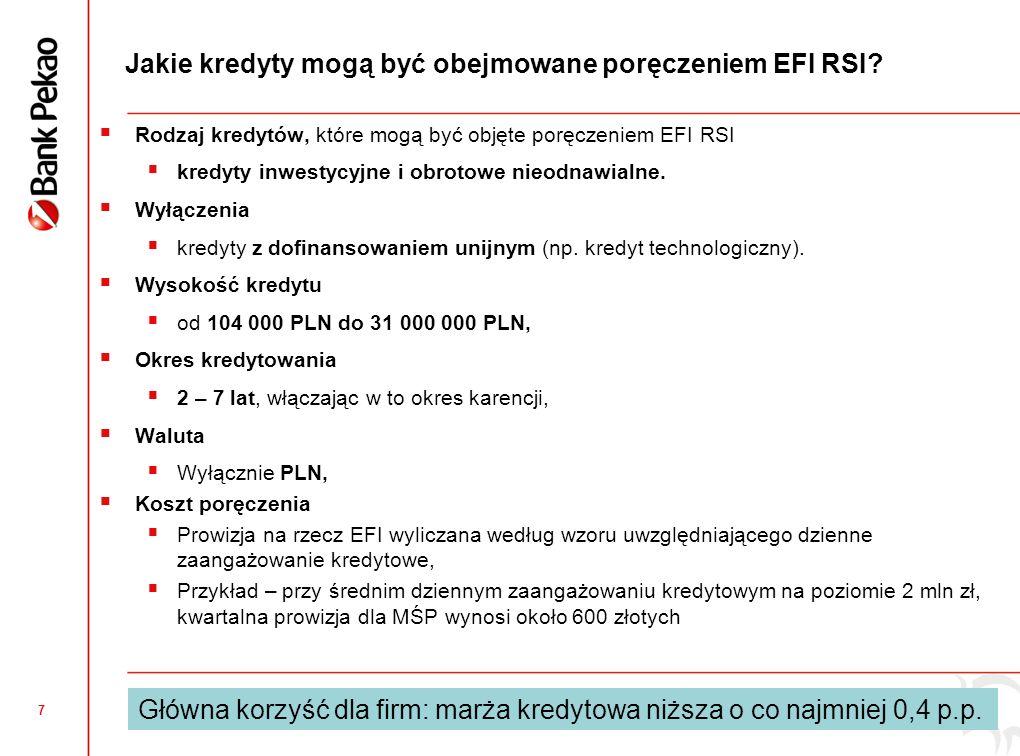 7 Jakie kredyty mogą być obejmowane poręczeniem EFI RSI.