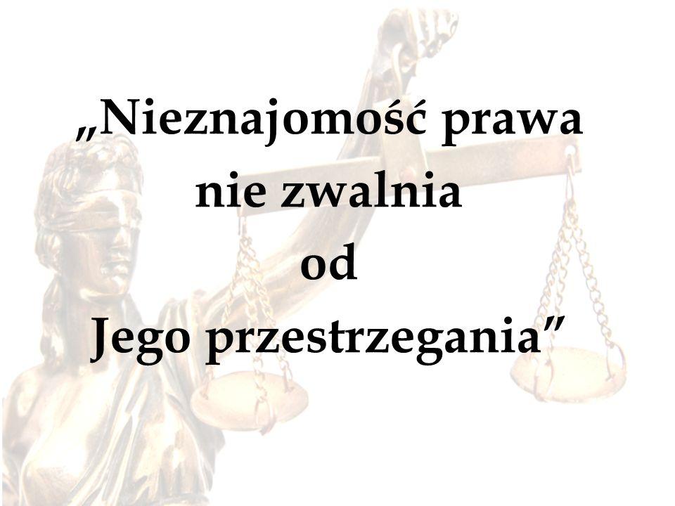 Nieznajomość prawa nie zwalnia od Jego przestrzegania
