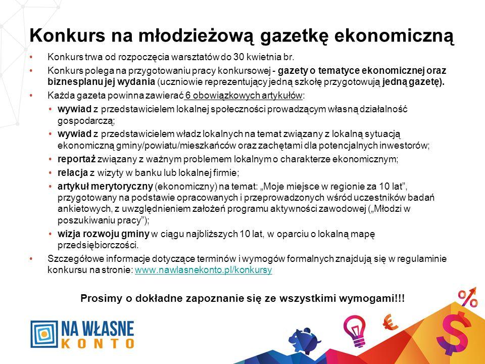 Konkurs na młodzieżową gazetkę ekonomiczną Konkurs trwa od rozpoczęcia warsztatów do 30 kwietnia br. Konkurs polega na przygotowaniu pracy konkursowej