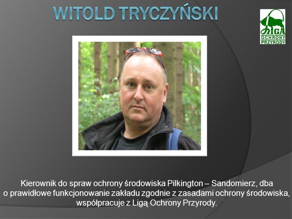 Kierownik do spraw ochrony środowiska Pilkington – Sandomierz, dba o prawidłowe funkcjonowanie zakładu zgodnie z zasadami ochrony środowiska, współpra