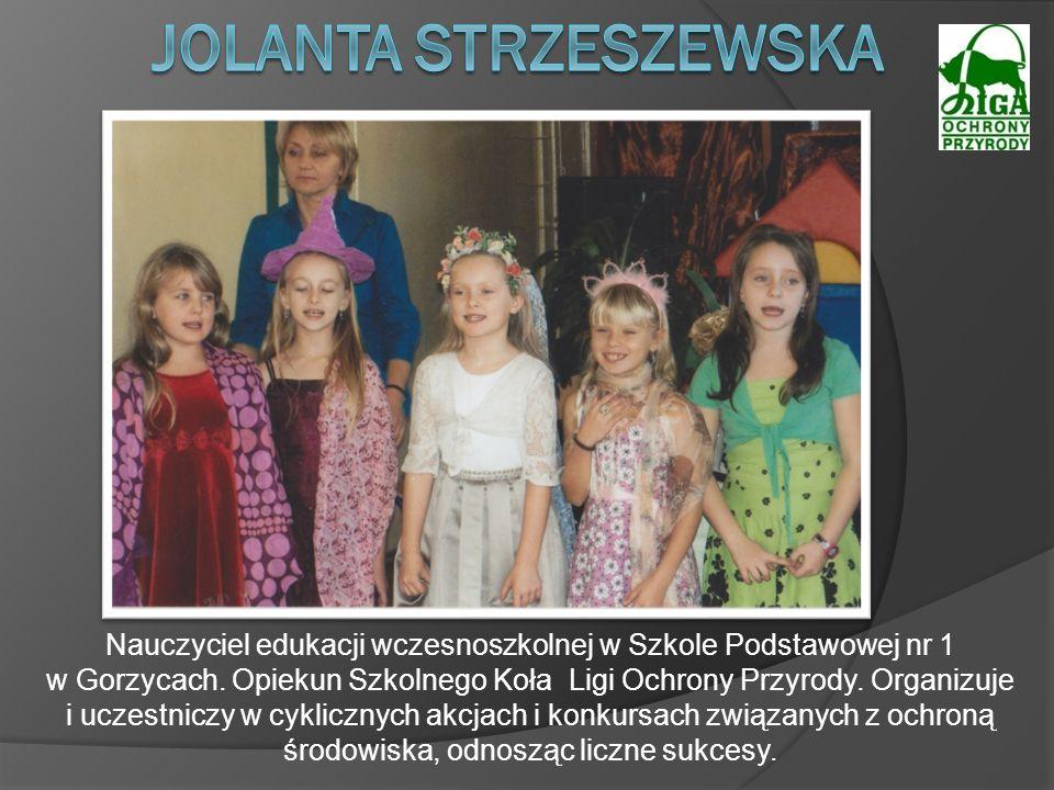 Nauczyciel edukacji wczesnoszkolnej w Szkole Podstawowej nr 1 w Gorzycach. Opiekun Szkolnego Koła Ligi Ochrony Przyrody. Organizuje i uczestniczy w cy