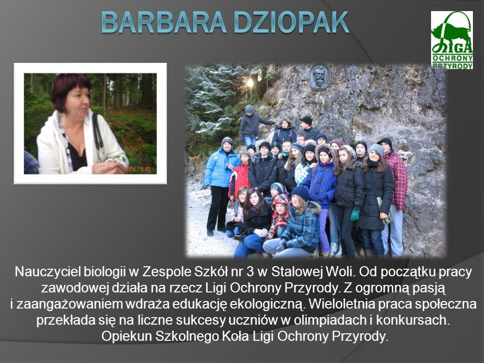 Nauczyciel biologii w Zespole Szkół nr 3 w Stalowej Woli. Od początku pracy zawodowej działa na rzecz Ligi Ochrony Przyrody. Z ogromną pasją i zaangaż