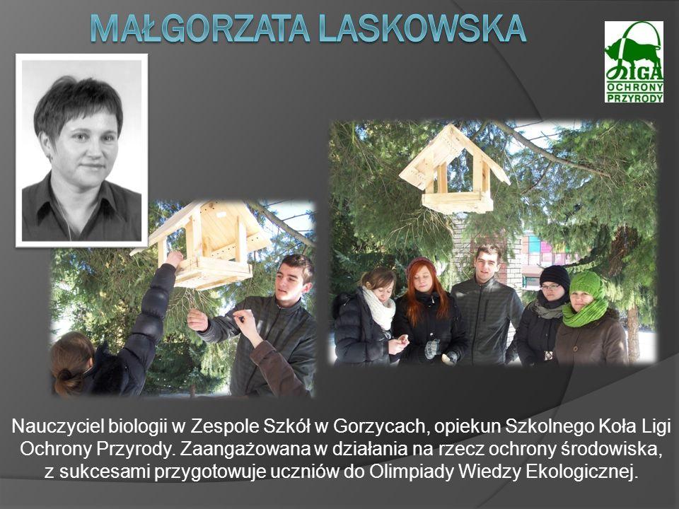 Nauczyciel biologii w Zespole Szkół w Gorzycach, opiekun Szkolnego Koła Ligi Ochrony Przyrody. Zaangażowana w działania na rzecz ochrony środowiska, z