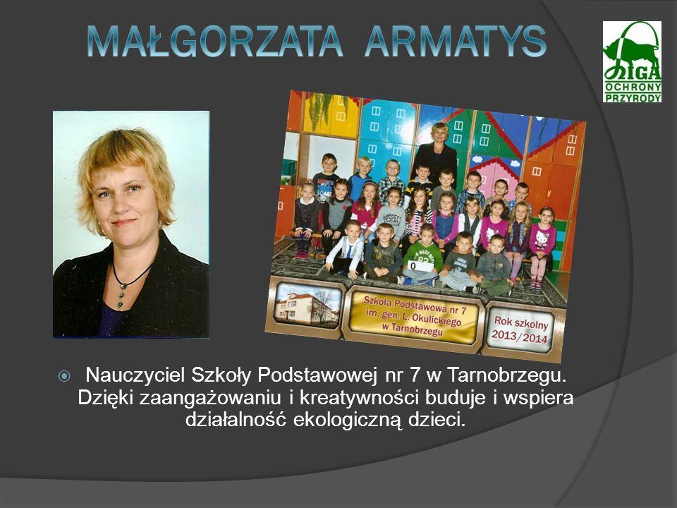 Nauczyciel Szkoły Podstawowej nr 7 w Tarnobrzegu. Dzięki zaangażowaniu i kreatywności buduje i wspiera działalność ekologiczną dzieci.