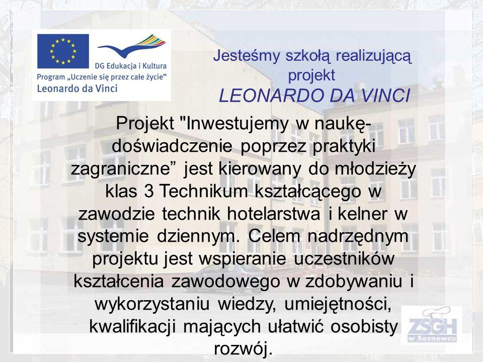 Jesteśmy szkołą realizującą projekt LEONARDO DA VINCI Projekt