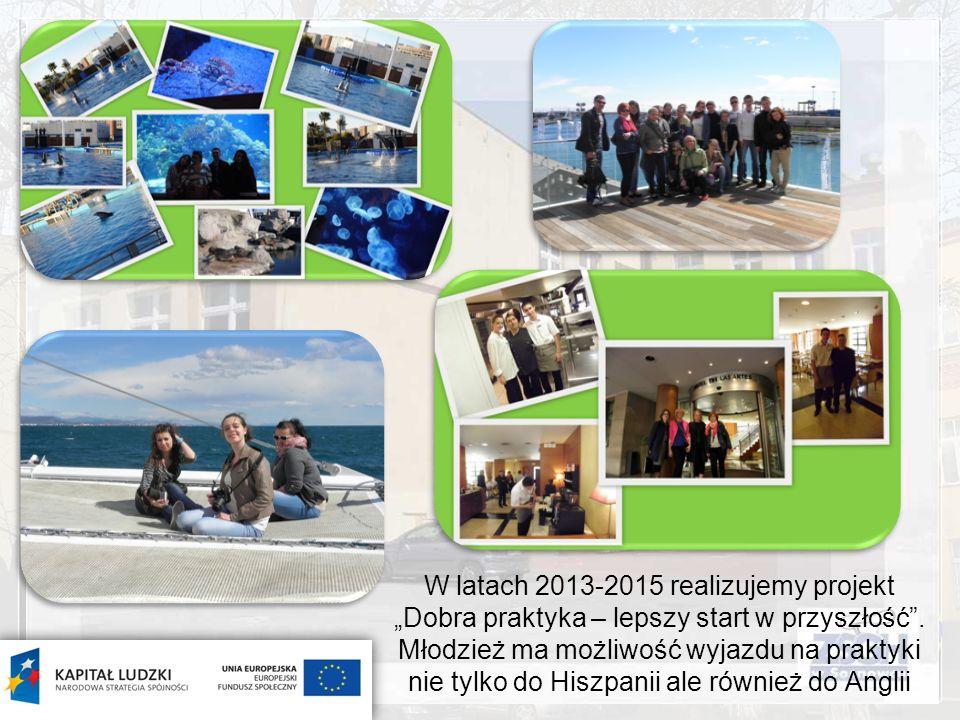 W latach 2013-2015 realizujemy projekt Dobra praktyka – lepszy start w przyszłość. Młodzież ma możliwość wyjazdu na praktyki nie tylko do Hiszpanii al