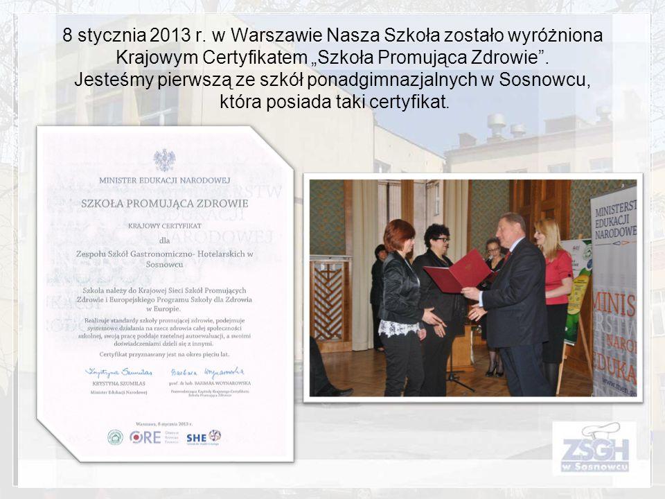 8 stycznia 2013 r. w Warszawie Nasza Szkoła zostało wyróżniona Krajowym Certyfikatem Szkoła Promująca Zdrowie. Jesteśmy pierwszą ze szkół ponadgimnazj