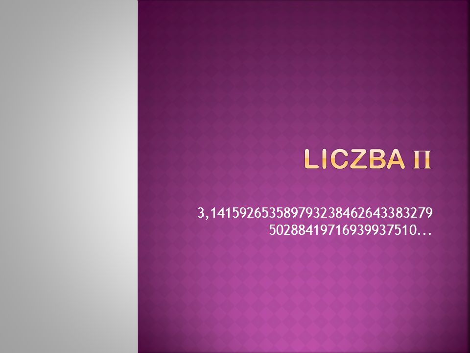 Liczba π jest liczbą niewymierną, co oznacza, że nie może być zapisana jako iloraz dwóch liczb całkowitych.