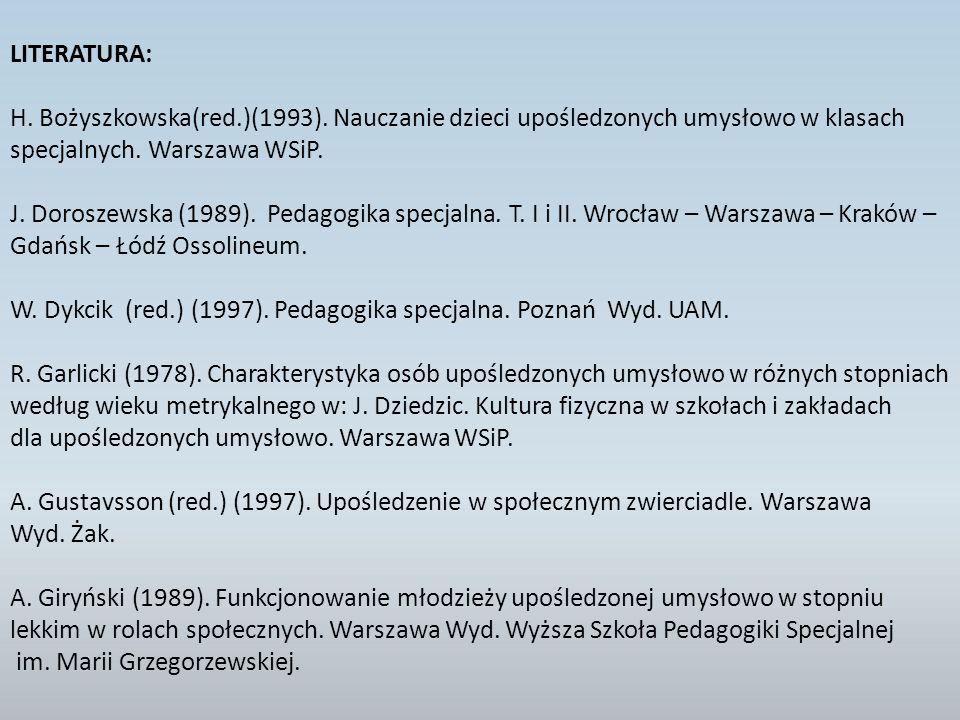 LITERATURA: H.Bożyszkowska(red.)(1993).
