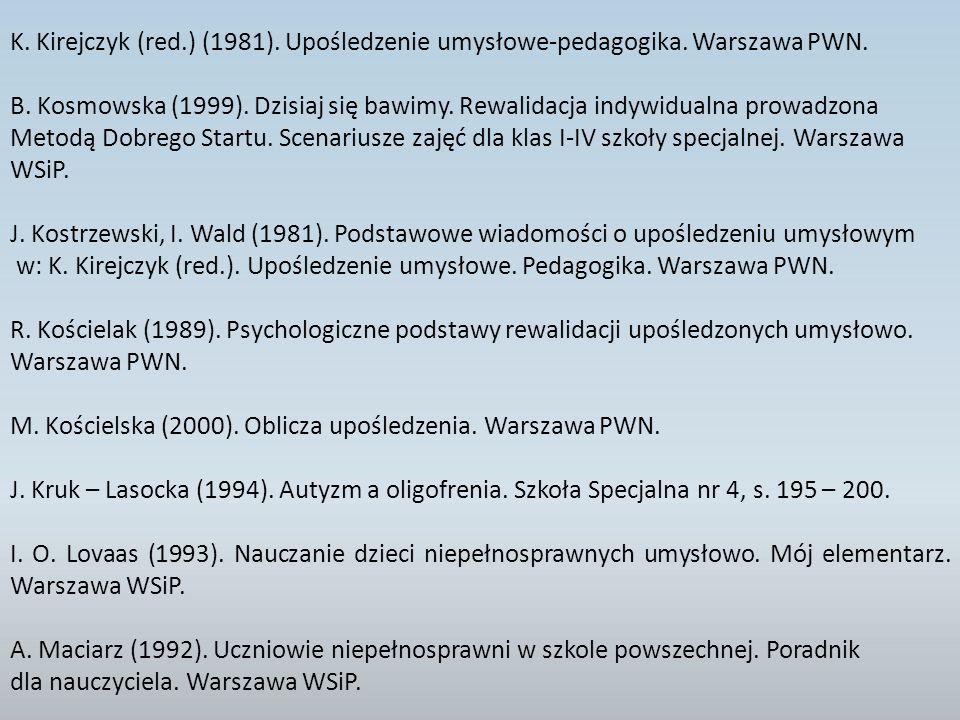 K.Kirejczyk (red.) (1981). Upośledzenie umysłowe-pedagogika.
