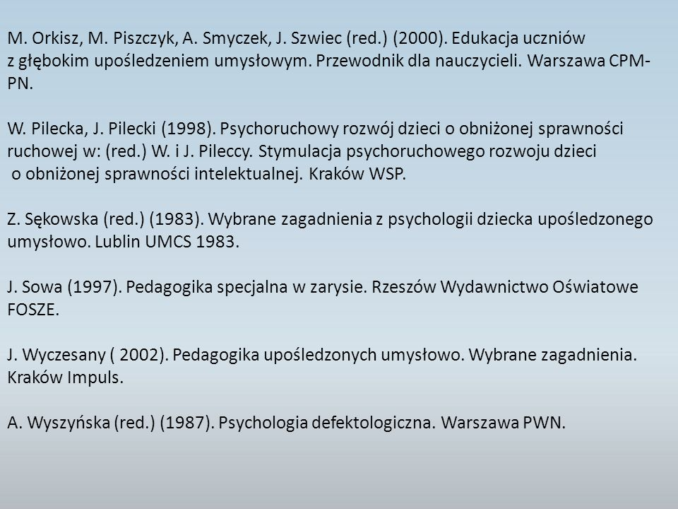 M.Orkisz, M. Piszczyk, A. Smyczek, J. Szwiec (red.) (2000).