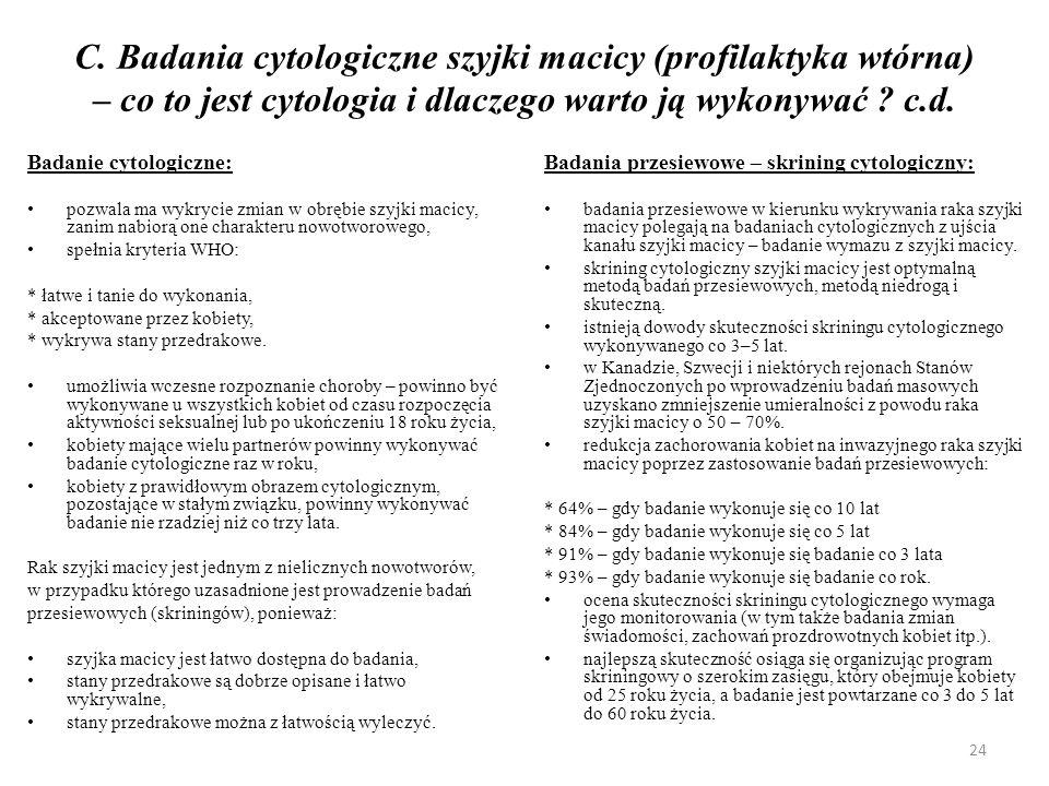 C. Badania cytologiczne szyjki macicy (profilaktyka wtórna) – co to jest cytologia i dlaczego warto ją wykonywać ? c.d. Badanie cytologiczne: pozwala