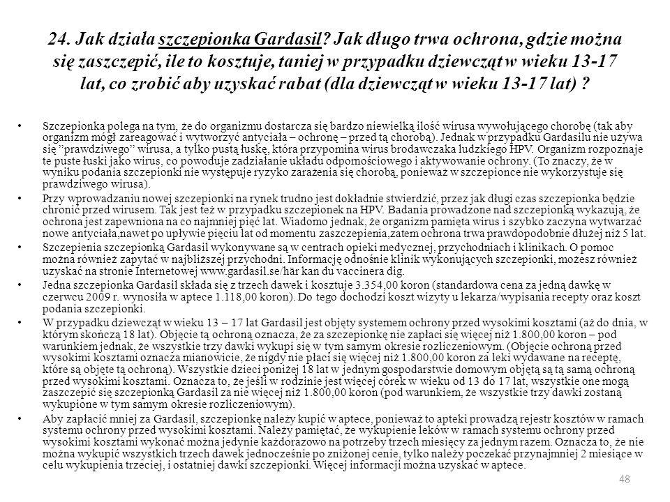 25.Jaką ochronę zapewnia szczepionka Gardasil .
