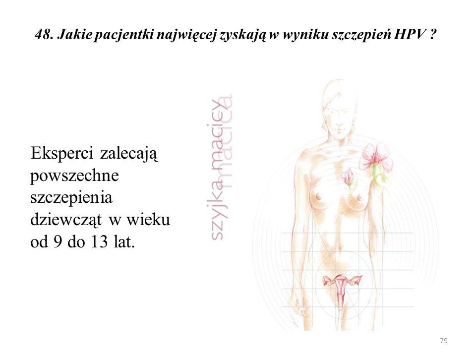 49.Czy pierwsza dawka szczepionki w pełni zabezpiecza pacjentkę przed infekcją HPV .