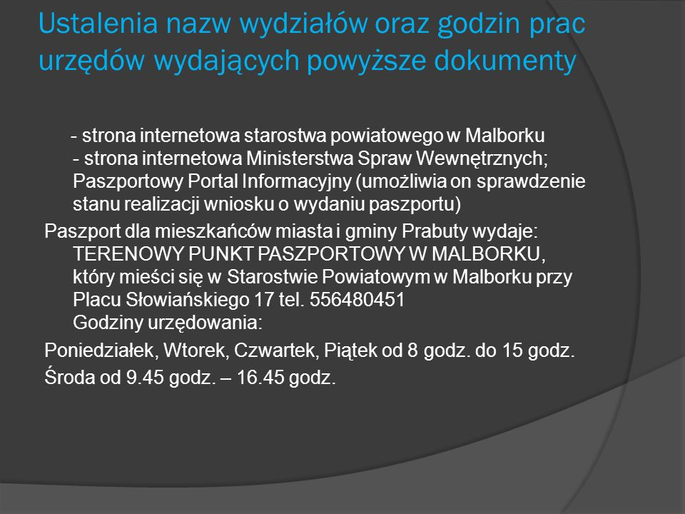 Ustalenia nazw wydziałów oraz godzin prac urzędów wydających powyższe dokumenty - strona internetowa starostwa powiatowego w Malborku - strona interne