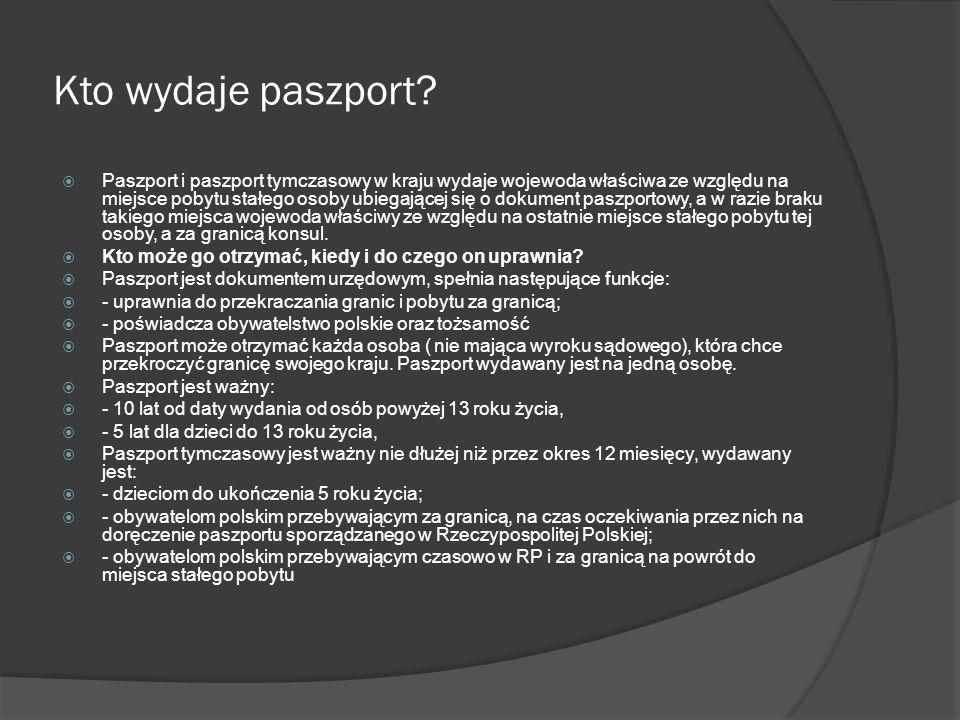 Kto wydaje paszport? Paszport i paszport tymczasowy w kraju wydaje wojewoda właściwa ze względu na miejsce pobytu stałego osoby ubiegającej się o doku