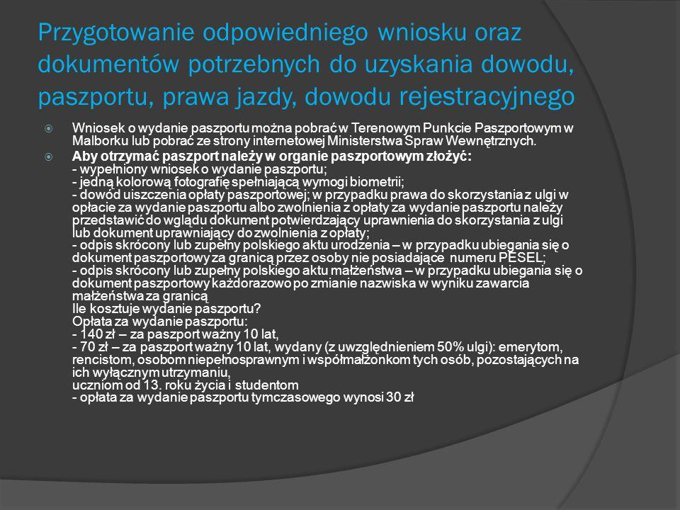 Przygotowanie odpowiedniego wniosku oraz dokumentów potrzebnych do uzyskania dowodu, paszportu, prawa jazdy, dowodu rejestracyjnego Wniosek o wydanie