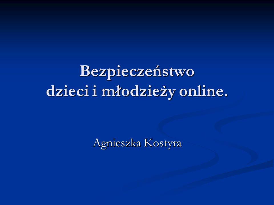 Bezpieczeństwo dzieci i młodzieży online. Agnieszka Kostyra