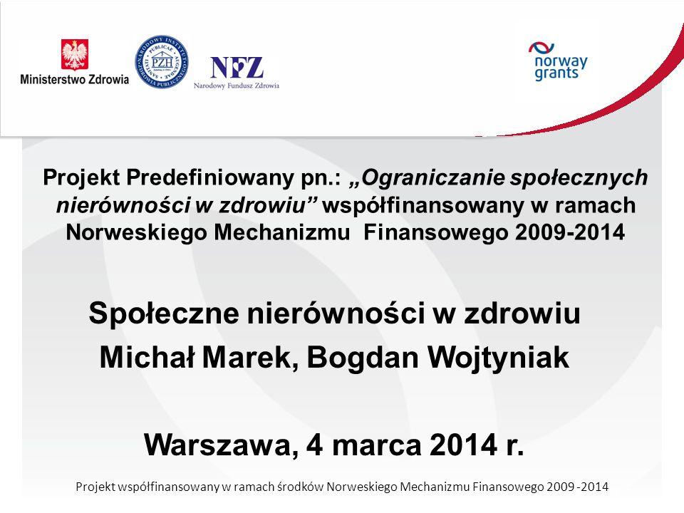 Polska -Projekt 400 Miast Program zdrowia publicznego na rzecz przeciwdziałania społecznym nierównościom w zdrowiu Mieszkańcy miejscowości do 8 tysięcy i przyległych wsi położonych w dużej odległości od obszarów metropolitarnych szczególnie wysokie ryzyka zdrowotne Projekt stanowił część siedmioletniego Programu POLKARD dotyczącego m.in.