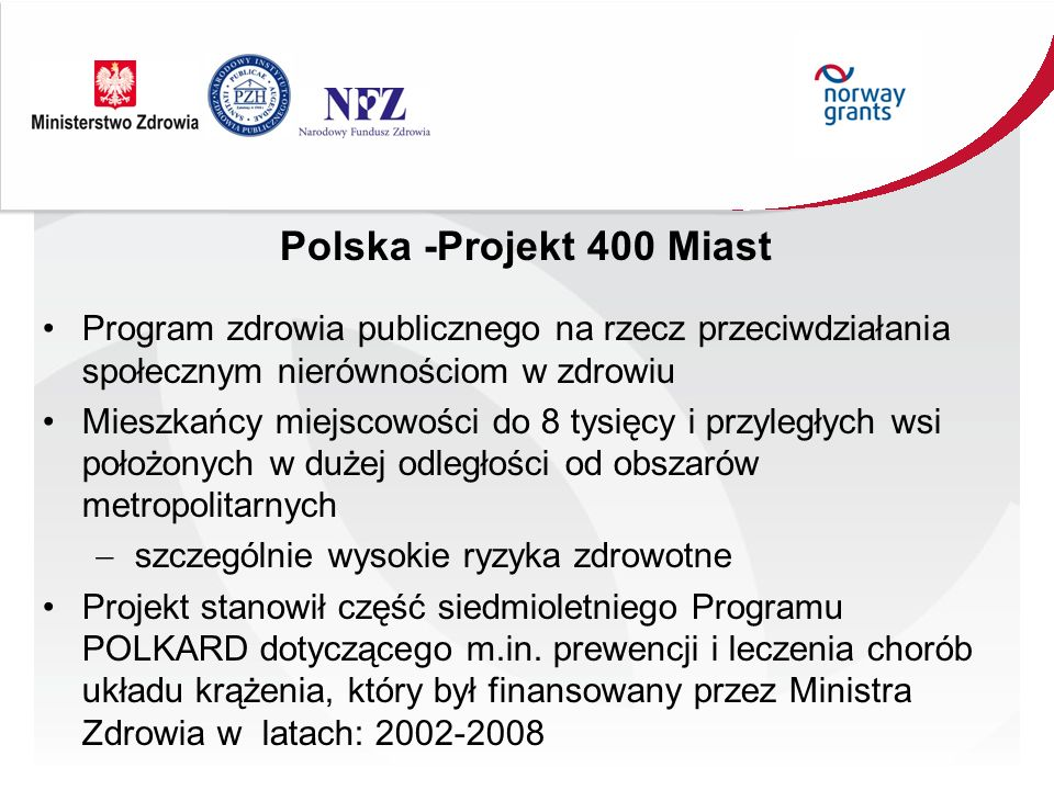 Polska -Projekt 400 Miast Program zdrowia publicznego na rzecz przeciwdziałania społecznym nierównościom w zdrowiu Mieszkańcy miejscowości do 8 tysięc
