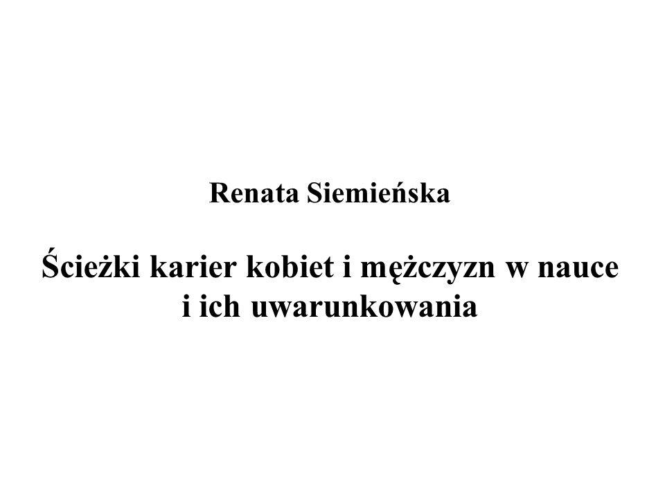 Renata Siemieńska Ścieżki karier kobiet i mężczyzn w nauce i ich uwarunkowania