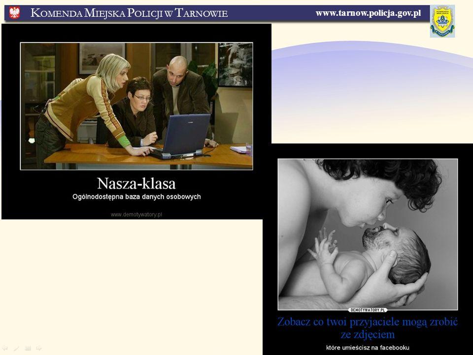 www.tarnow.policja.gov.pl K OMENDA M IEJSKA P OLICJI W T ARNOWIE
