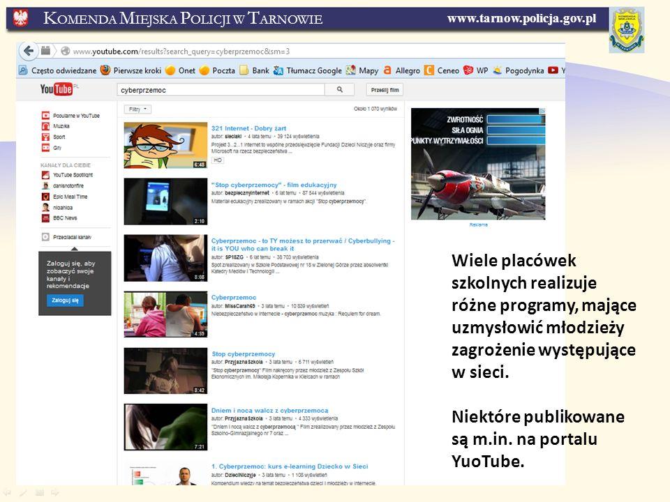 www.tarnow.policja.gov.pl K OMENDA M IEJSKA P OLICJI W T ARNOWIE Wiele placówek szkolnych realizuje różne programy, mające uzmysłowić młodzieży zagrożenie występujące w sieci.