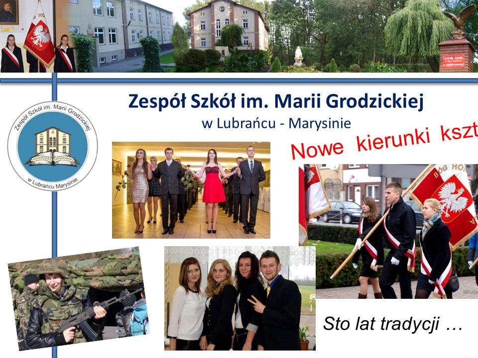 Zespół Szkół im. Marii Grodzickiej w Lubrańcu - Marysinie Sto lat tradycji … Nowe kierunki kształcenia!