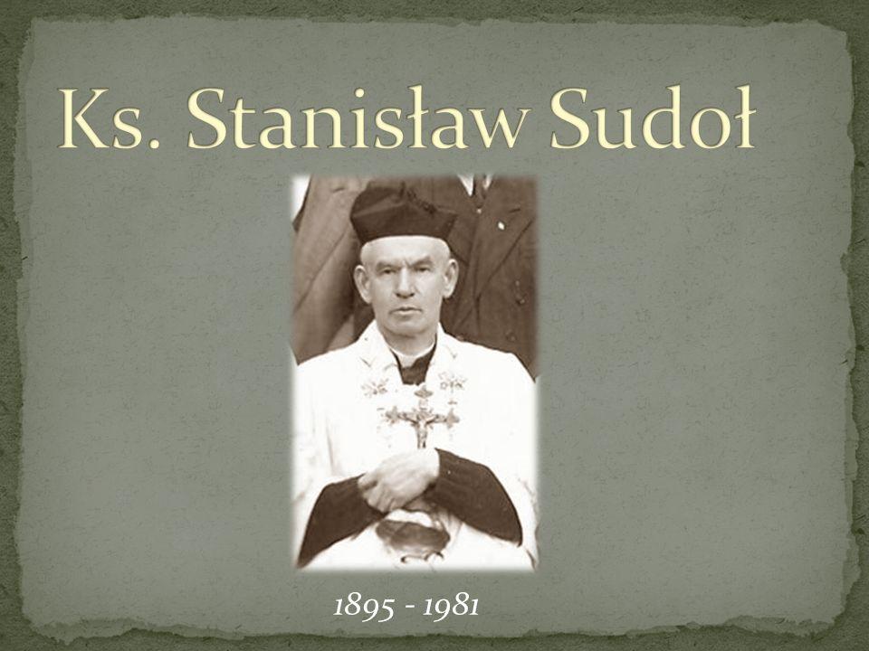Ks.Stanisław Sudoł urodził się 16 marca 1895r.