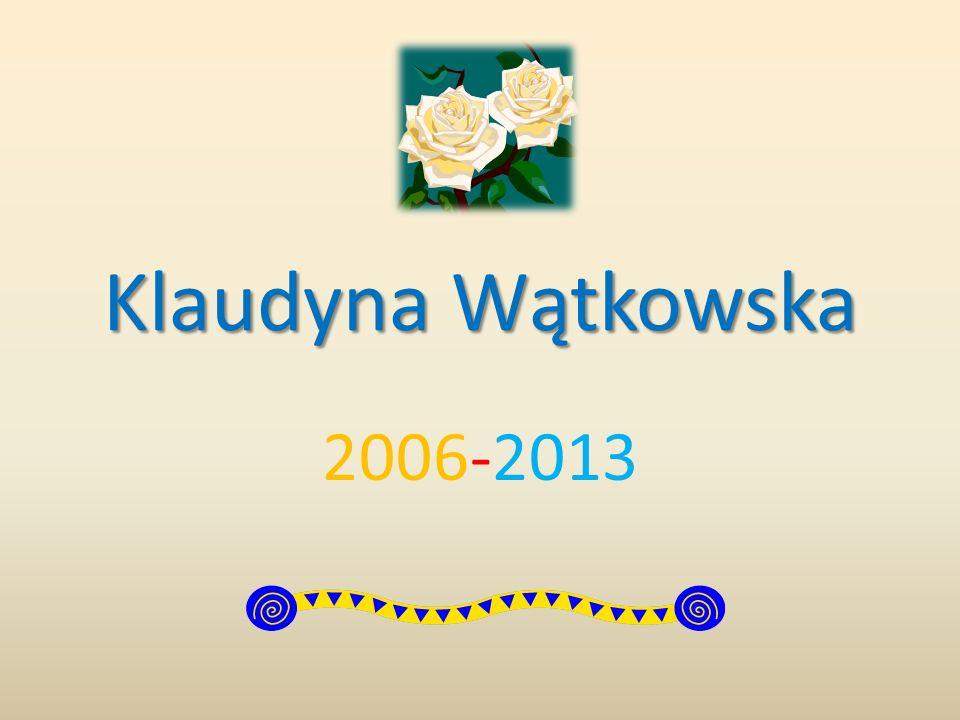Klaudyna Wątkowska 2006-2013