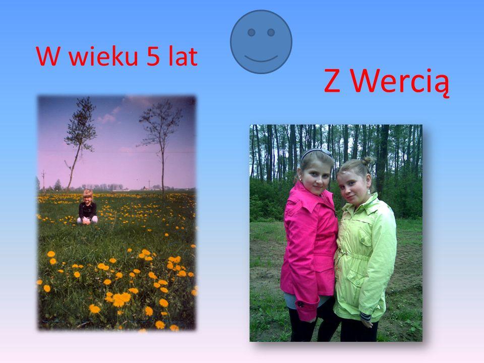 W wieku 5 lat Z Wercią