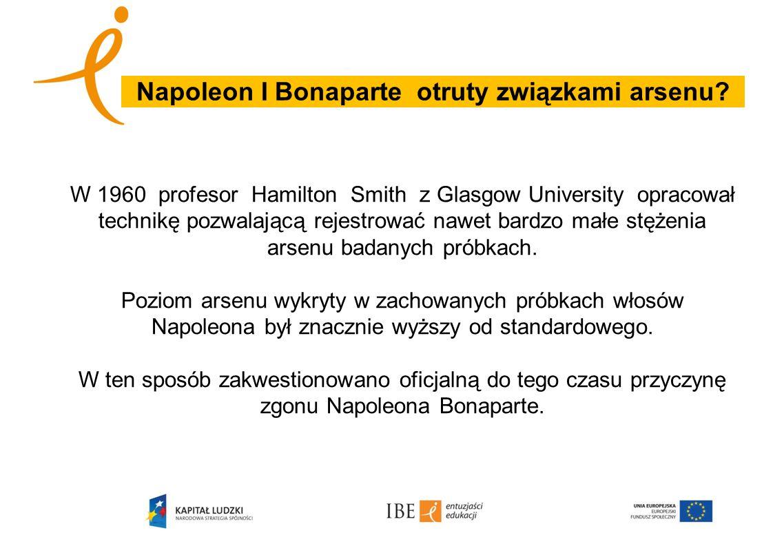 Napoleon I Bonaparte otruty związkami arsenu? W 1960 profesor Hamilton Smith z Glasgow University opracował technikę pozwalającą rejestrować nawet bar