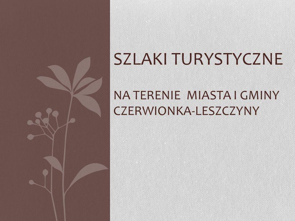 SZLAKI TURYSTYCZNE NA TERENIE MIASTA I GMINY CZERWIONKA-LESZCZYNY