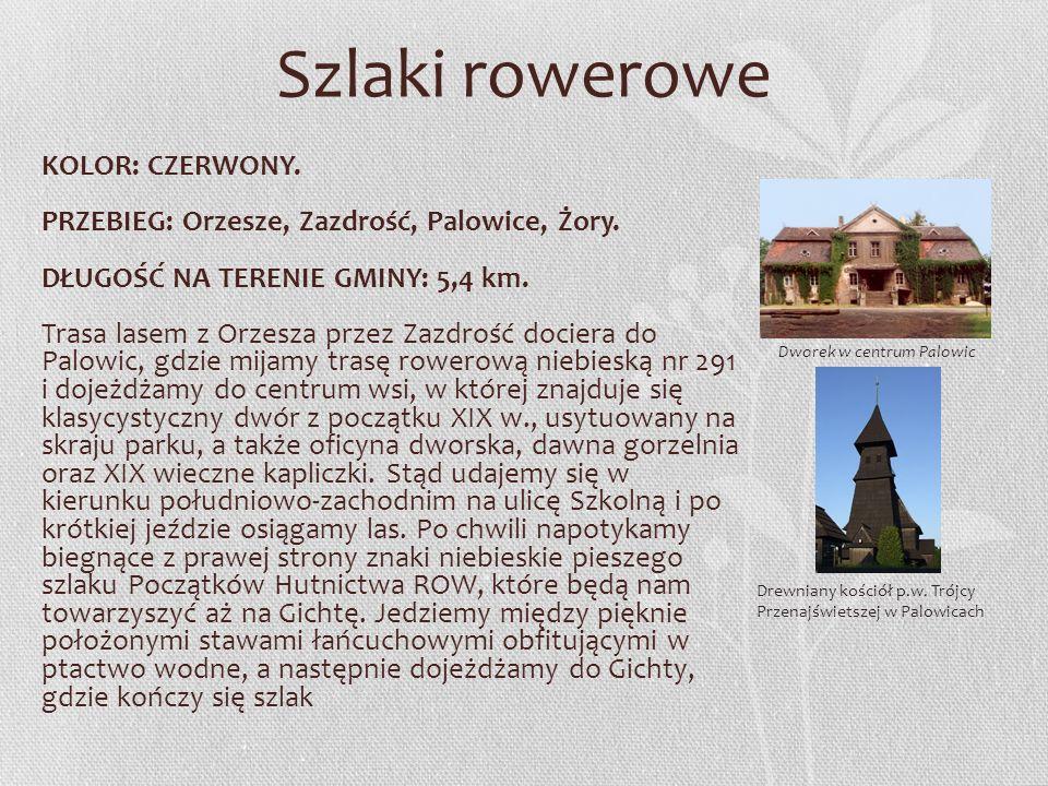 Szlaki rowerowe KOLOR: CZERWONY. PRZEBIEG: Orzesze, Zazdrość, Palowice, Żory. DŁUGOŚĆ NA TERENIE GMINY: 5,4 km. Trasa lasem z Orzesza przez Zazdrość d