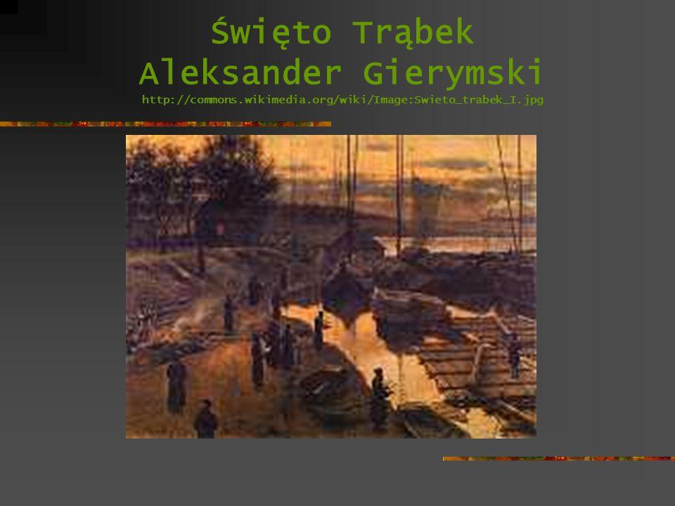 Święto Trąbek Aleksander Gierymski http://commons.wikimedia.org/wiki/Image:Swieto_trabek_I.jpg