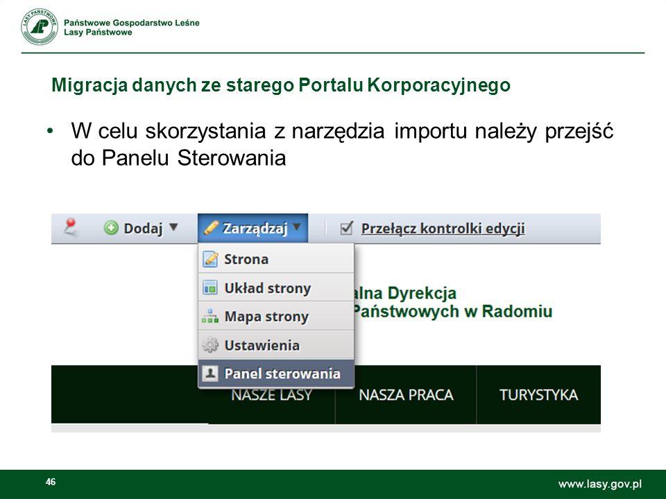 47 Migracja danych ze starego Portalu Korporacyjnego Po przejściu do Panelu sterowania należy wybrać pozycję Narzędzie migracyjne