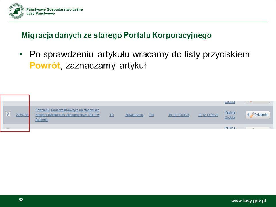 53 Migracja danych ze starego Portalu Korporacyjnego Klikamy na przycisk zmień strukturę artykułu, po czym uruchamiamy konwersję artykułu do nowej struktury