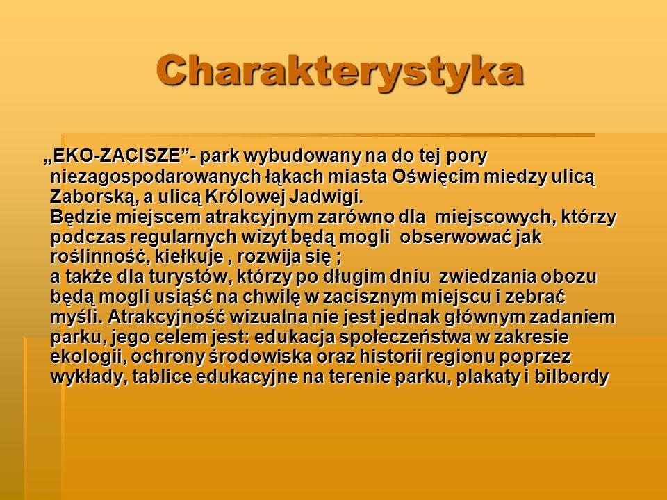 Charakterystyka EKO-ZACISZE- park wybudowany na do tej pory niezagospodarowanych łąkach miasta Oświęcim miedzy ulicą Zaborską, a ulicą Królowej Jadwigi.