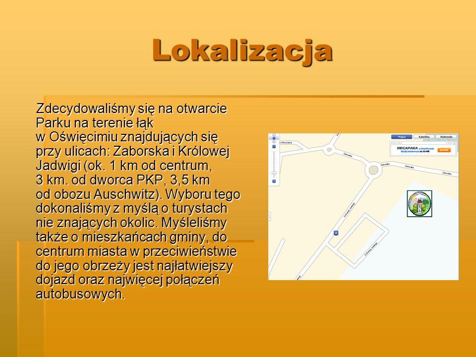 Lokalizacja Zdecydowaliśmy się na otwarcie Parku na terenie łąk w Oświęcimiu znajdujących się przy ulicach: Zaborska i Królowej Jadwigi (ok.
