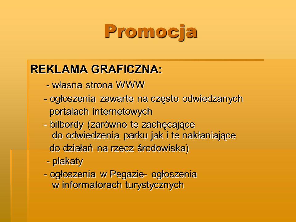 Promocja REKLAMA GRAFICZNA: - własna strona WWW - własna strona WWW - ogłoszenia zawarte na często odwiedzanych - ogłoszenia zawarte na często odwiedz
