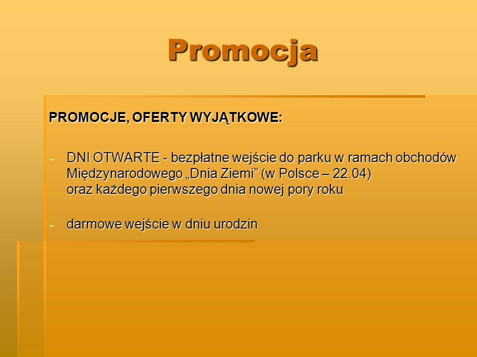 Promocja PROMOCJE, OFERTY WYJĄTKOWE: -DNI OTWARTE - bezpłatne wejście do parku w ramach obchodów Międzynarodowego Dnia Ziemi (w Polsce – 22.04) oraz każdego pierwszego dnia nowej pory roku -darmowe wejście w dniu urodzin