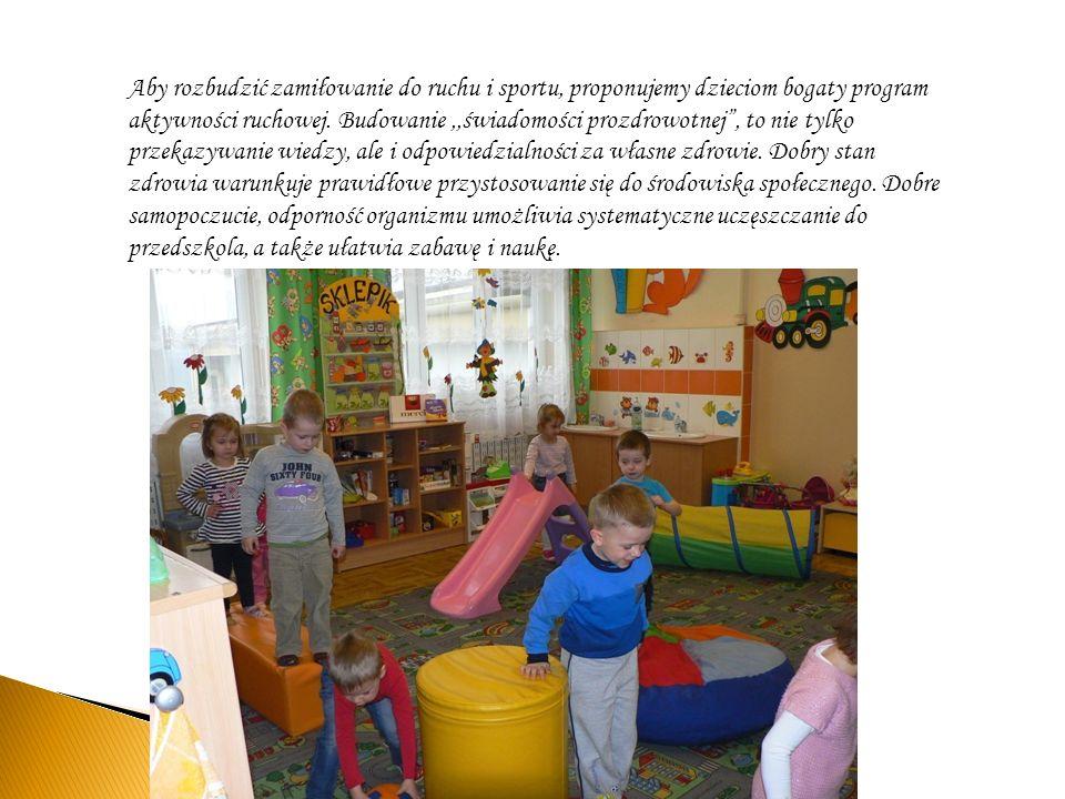 Aby rozbudzić zamiłowanie do ruchu i sportu, proponujemy dzieciom bogaty program aktywności ruchowej. Budowanie,,świadomości prozdrowotnej, to nie tyl
