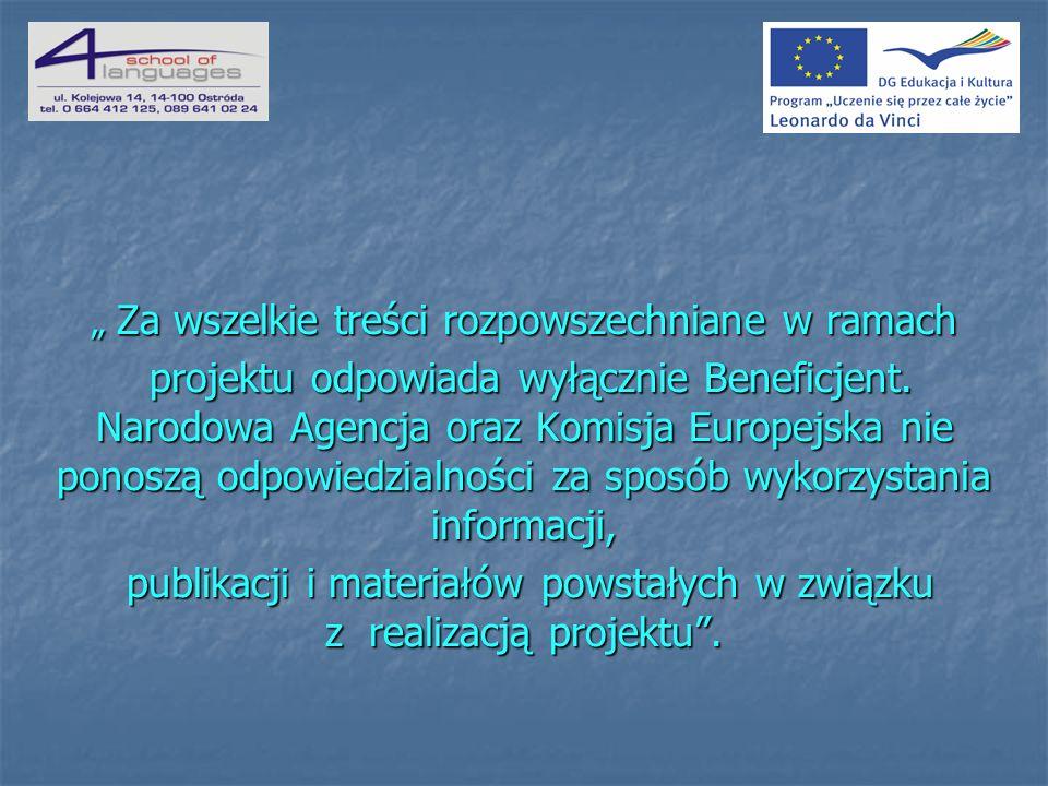 Za wszelkie treści rozpowszechniane w ramach Za wszelkie treści rozpowszechniane w ramach projektu odpowiada wyłącznie Beneficjent.