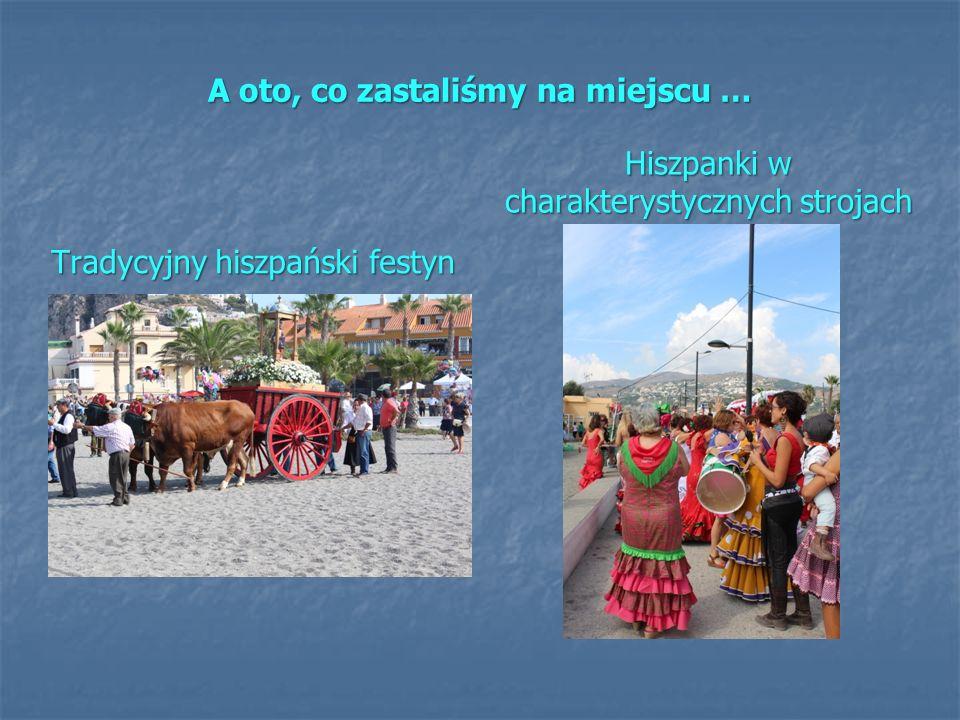 A oto, co zastaliśmy na miejscu … Tradycyjny hiszpański festyn Hiszpanki w charakterystycznych strojach